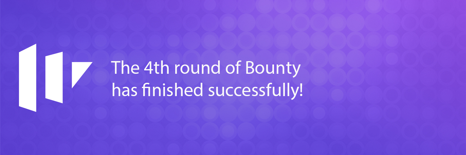 4th round of Bounty campaign is successfully completed!