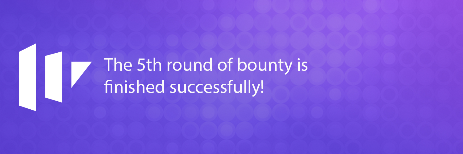 The 5th round of Bounty campaign is successfully completed!